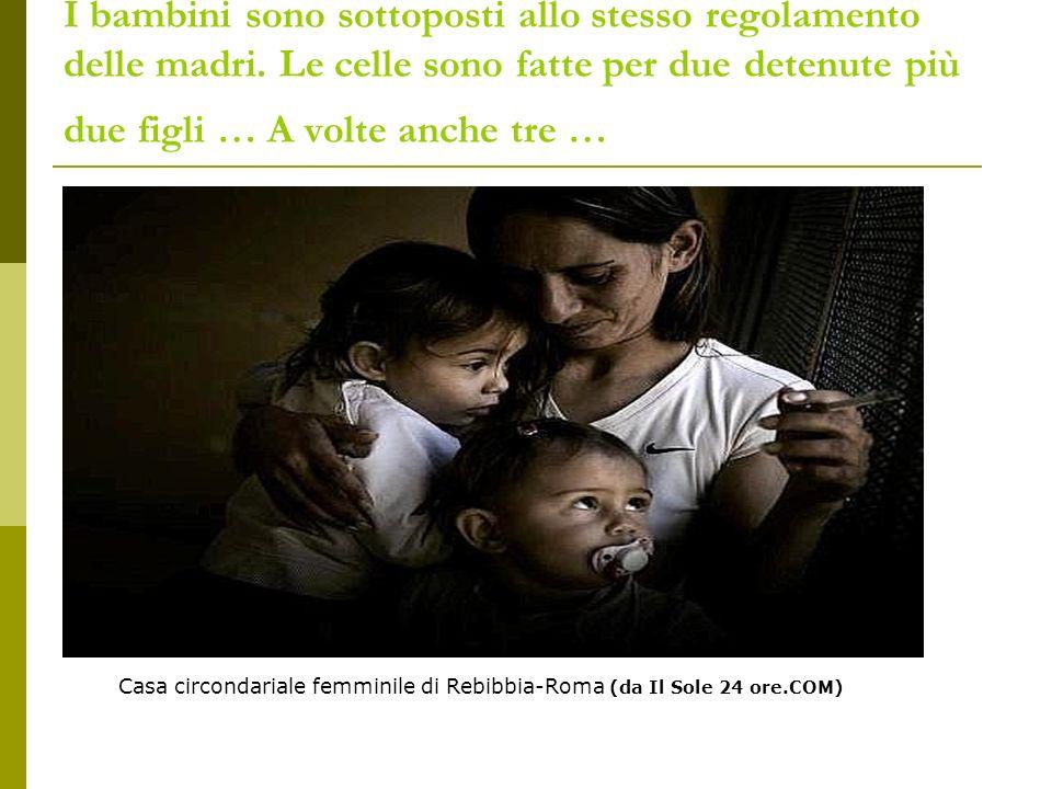 I bambini sono sottoposti allo stesso regolamento delle madri.