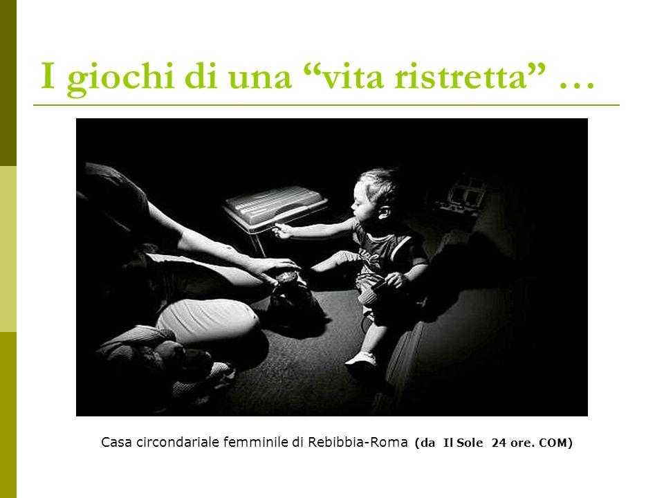 I giochi di una vita ristretta … Casa circondariale femminile di Rebibbia-Roma (da Il Sole 24 ore.
