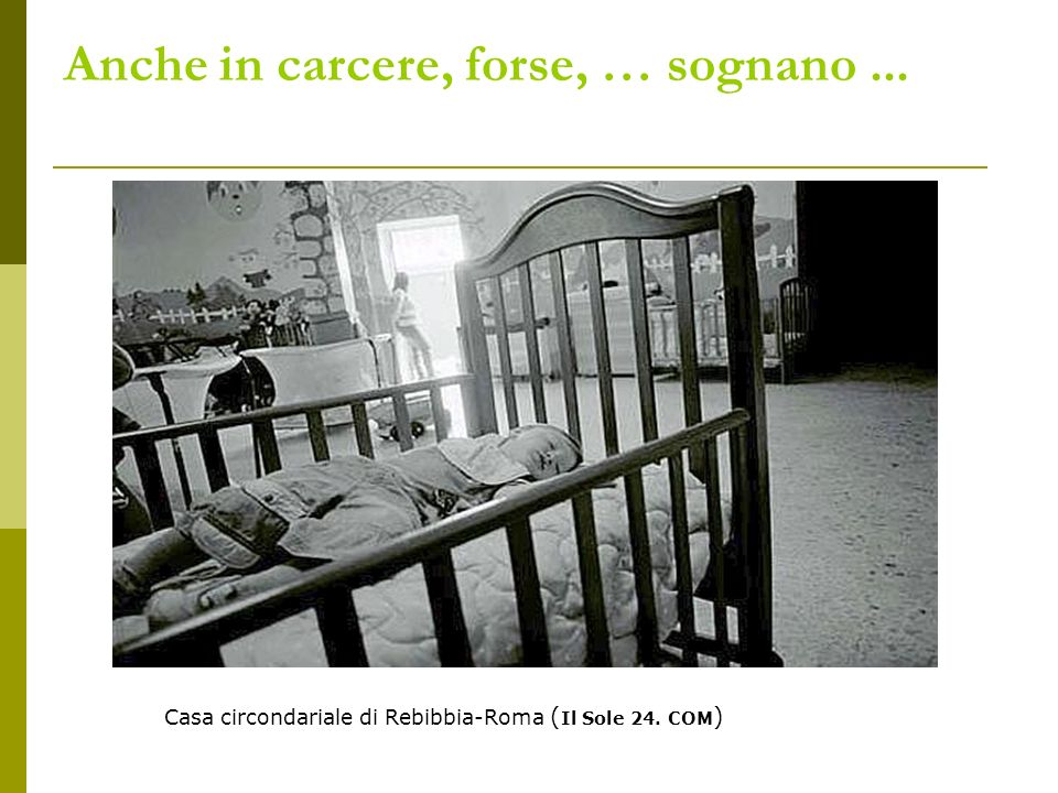 Un po di aria … a mamma e figlio Casa circondariale di Rebibbia-Roma (Il Sole 24. COM)