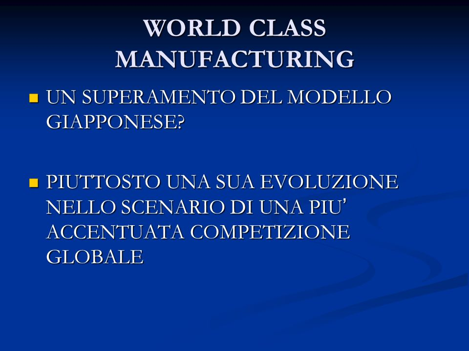 WORLD CLASS MANUFACTURING UN SUPERAMENTO DEL MODELLO GIAPPONESE.