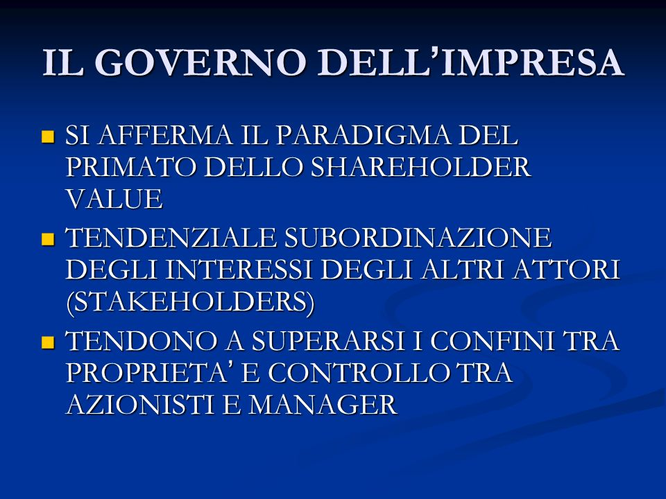 IL GOVERNO DELL IMPRESA SI AFFERMA IL PARADIGMA DEL PRIMATO DELLO SHAREHOLDER VALUE SI AFFERMA IL PARADIGMA DEL PRIMATO DELLO SHAREHOLDER VALUE TENDEN