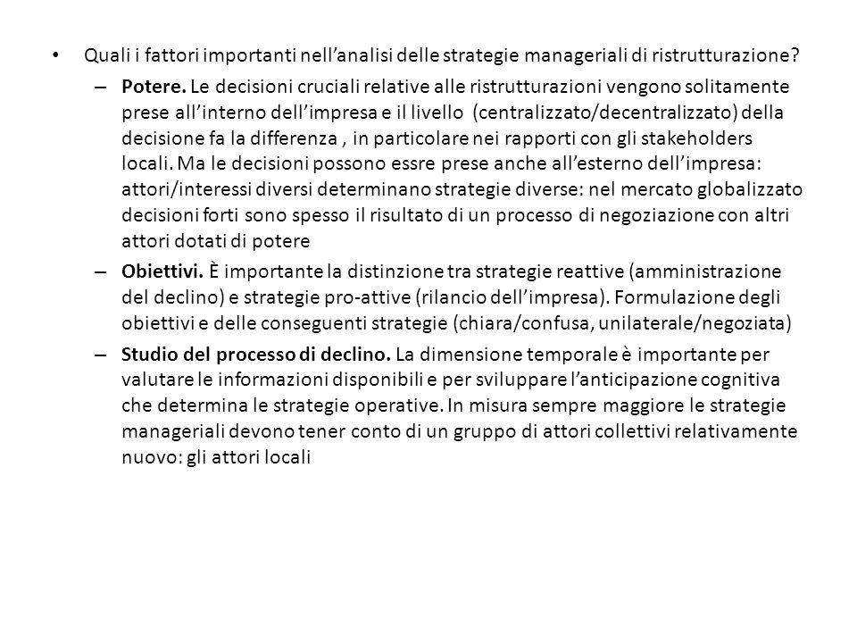 Quali i fattori importanti nellanalisi delle strategie manageriali di ristrutturazione? – Potere. Le decisioni cruciali relative alle ristrutturazioni