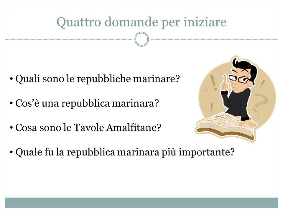 QUATTRO CITTÀ ITALIANE TRA GUERRA E COMMERCIO Le repubbliche marinare