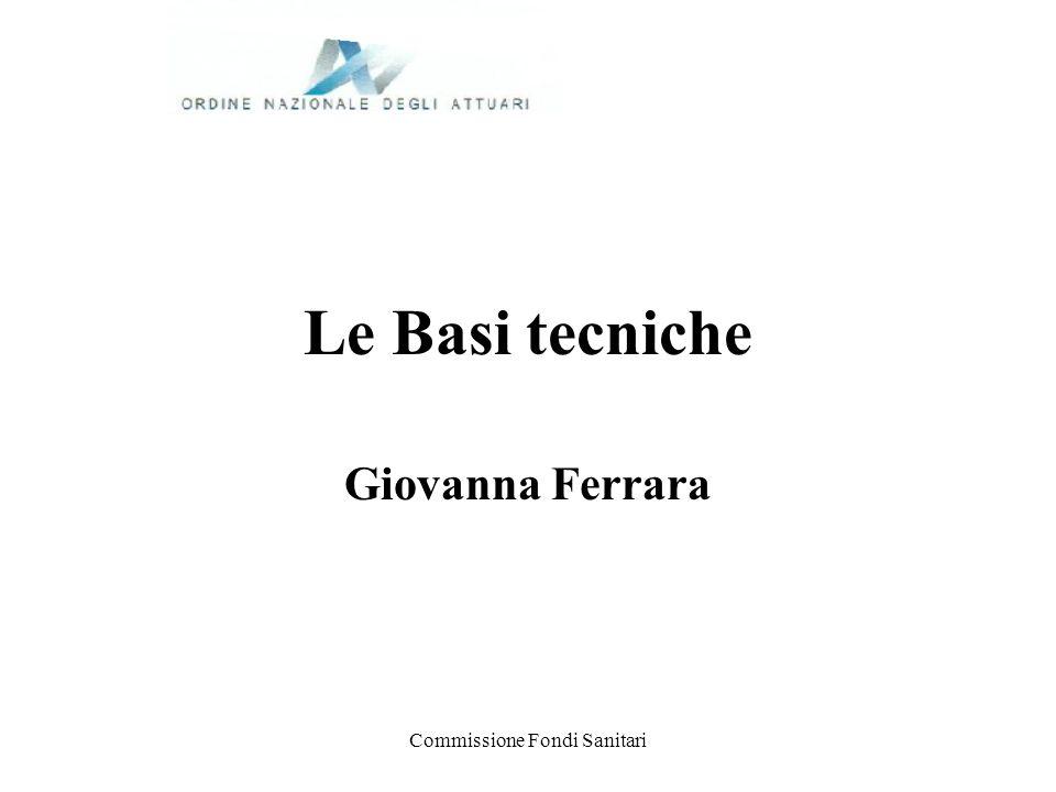 Commissione Fondi Sanitari Le Basi tecniche Giovanna Ferrara