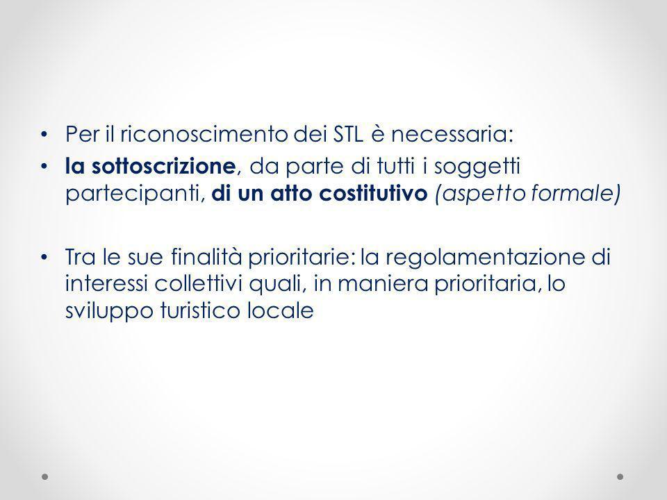 Per il riconoscimento dei STL è necessaria: la sottoscrizione, da parte di tutti i soggetti partecipanti, di un atto costitutivo (aspetto formale) Tra