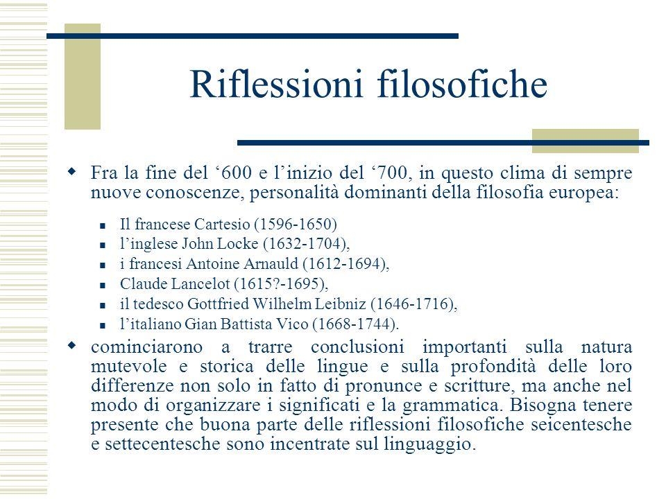 Comparazione Prima con Leibniz, e poi definitivamente con Wilhelm von Humboldt (1767-1835), che conosceva da specialista varie lingue (basco, ungherese, lingue amerindiane e indonesiane), vennero gettate le basi di un autentica linguistica comparata.