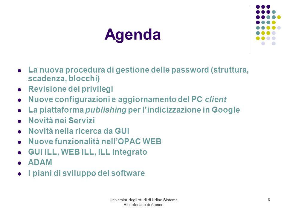 Università degli studi di Udine-Sistema Bibliotecario di Ateneo 7 Nuovi permessi per lutente I privilegi a cui ci riferiamo sono quelli dellutente STAFF (non del Borrower).