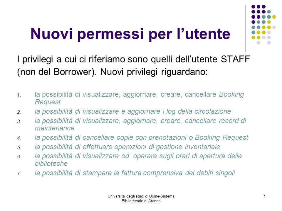 Università degli studi di Udine-Sistema Bibliotecario di Ateneo 28 Il nuovo modulo ILL2 Il nuovo modulo ILL2 combina le funzionalità del WEB ISO ILL e del vecchio modulo ILL GUI.