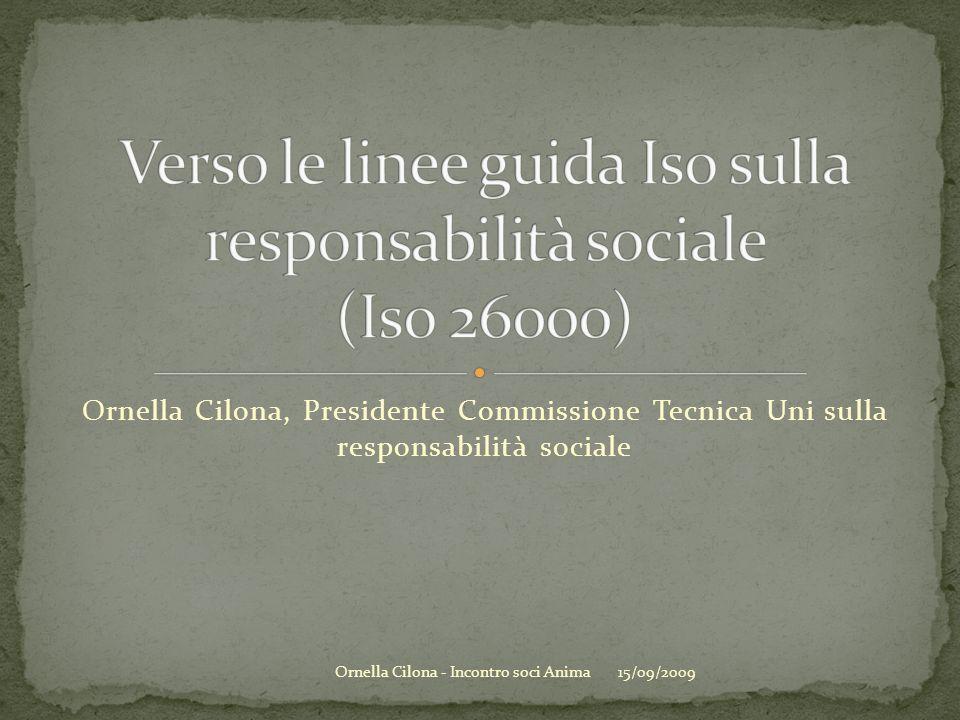 Ornella Cilona, Presidente Commissione Tecnica Uni sulla responsabilità sociale 15/09/2009Ornella Cilona - Incontro soci Anima