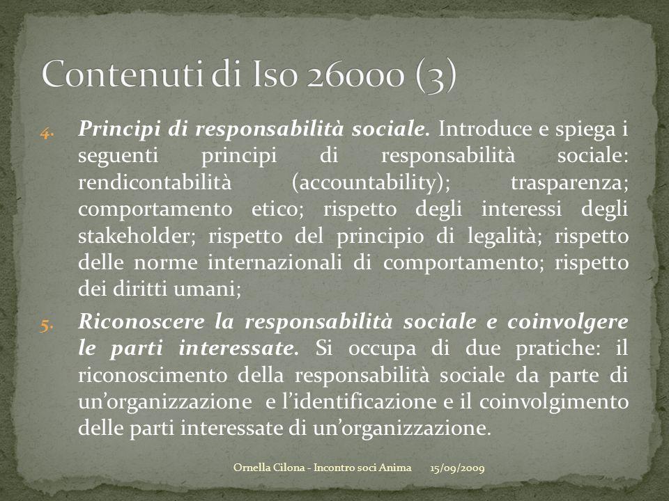 4. Principi di responsabilità sociale. Introduce e spiega i seguenti principi di responsabilità sociale: rendicontabilità (accountability); trasparenz