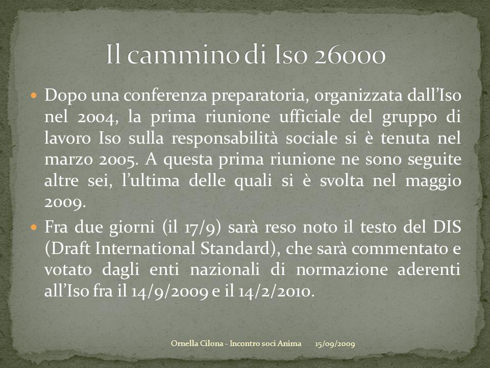 Dopo una conferenza preparatoria, organizzata dallIso nel 2004, la prima riunione ufficiale del gruppo di lavoro Iso sulla responsabilità sociale si è tenuta nel marzo 2005.