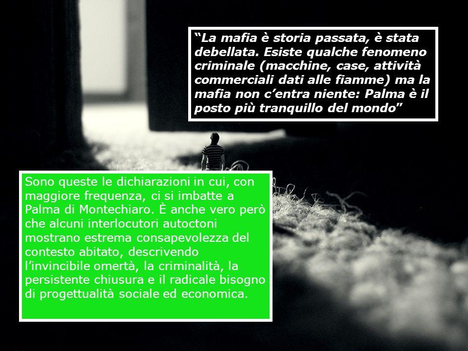 La mafia è storia passata, è stata debellata. Esiste qualche fenomeno criminale (macchine, case, attività commerciali dati alle fiamme) ma la mafia no