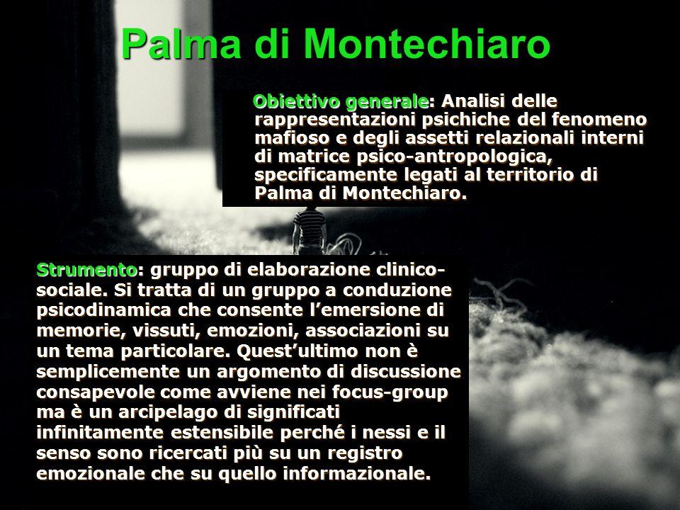 Obiettivo generale: Analisi delle rappresentazioni psichiche del fenomeno mafioso e degli assetti relazionali interni di matrice psico-antropologica,