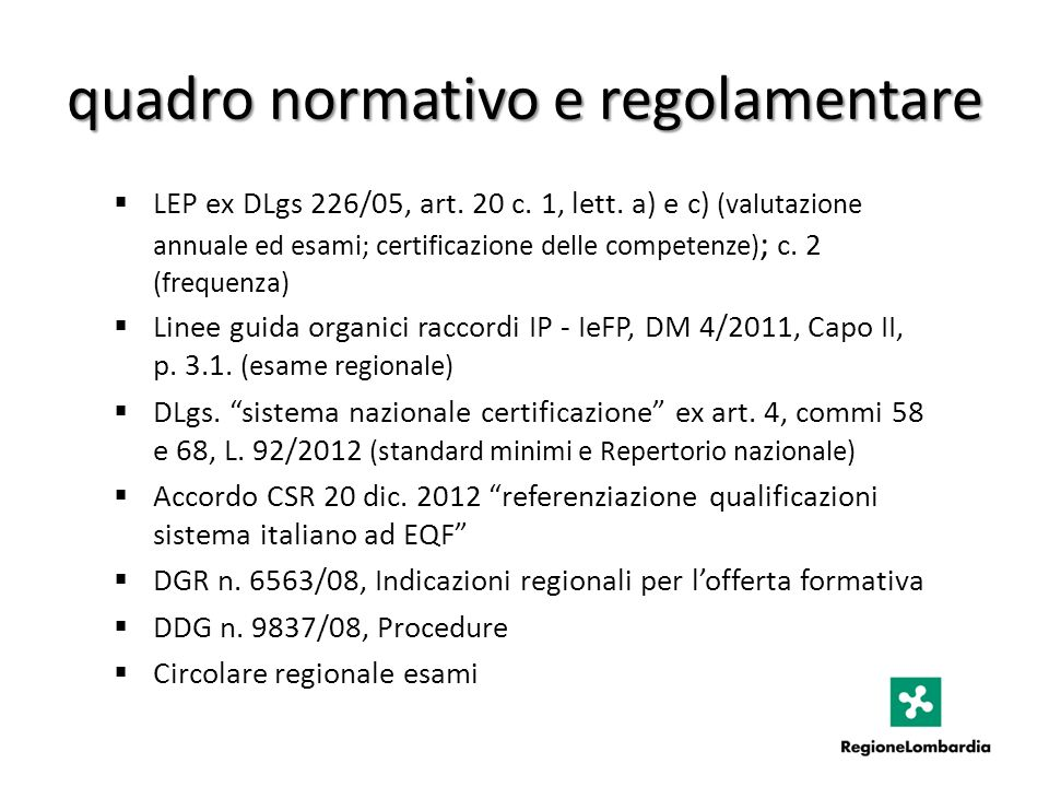 quadro normativo e regolamentare LEP ex DLgs 226/05, art. 20 c. 1, lett. a) e c) (valutazione annuale ed esami; certificazione delle competenze) ; c.