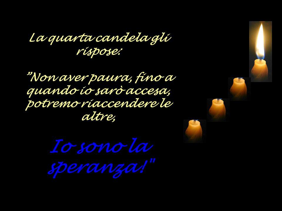 … un bimbo arrivò et vide che tre candele si erano spente. oh, ma perchè voi non siete più accese?