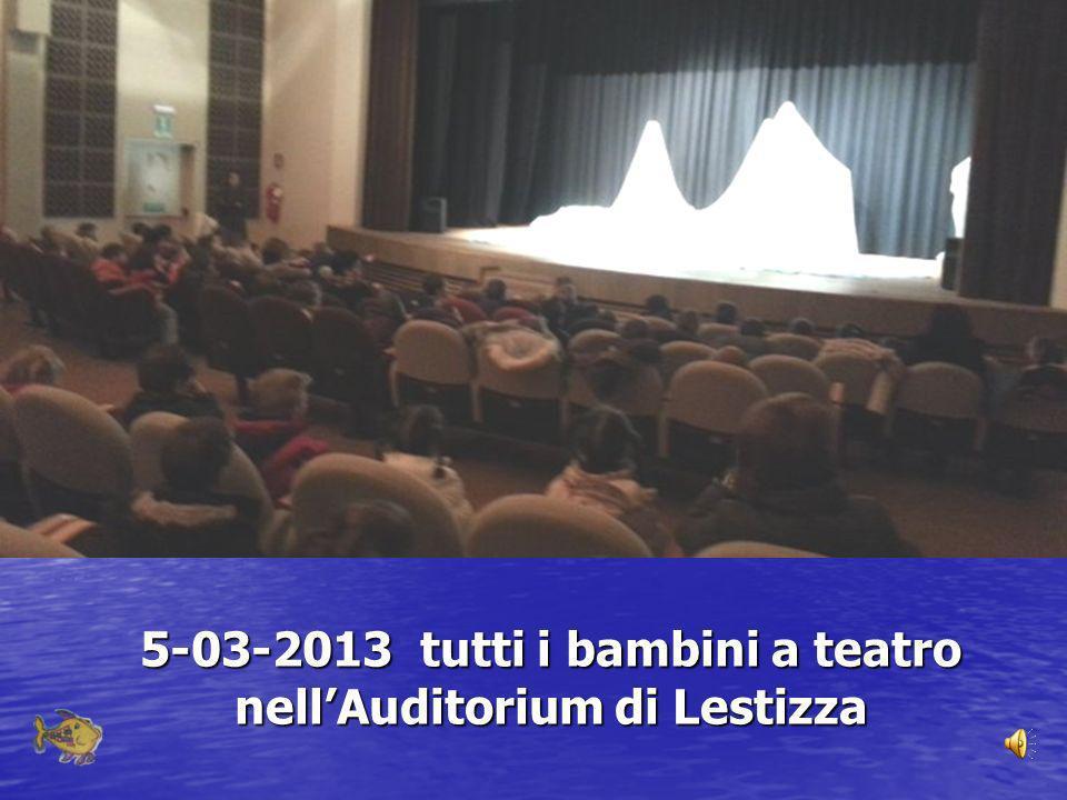 5-03-2013 tutti i bambini a teatro nellAuditorium di Lestizza