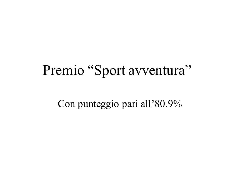 Premio Sport avventura Con punteggio pari all80.9%