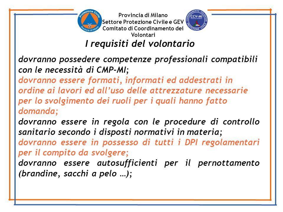 Provincia di Milano Settore Protezione Civile e GEV Comitato di Coordinamento dei Volontari dovranno possedere competenze professionali compatibili co