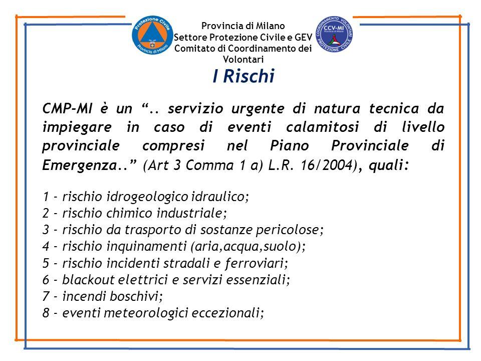 Provincia di Milano Settore Protezione Civile e GEV Comitato di Coordinamento dei Volontari CMP-MI è un.. servizio urgente di natura tecnica da impieg