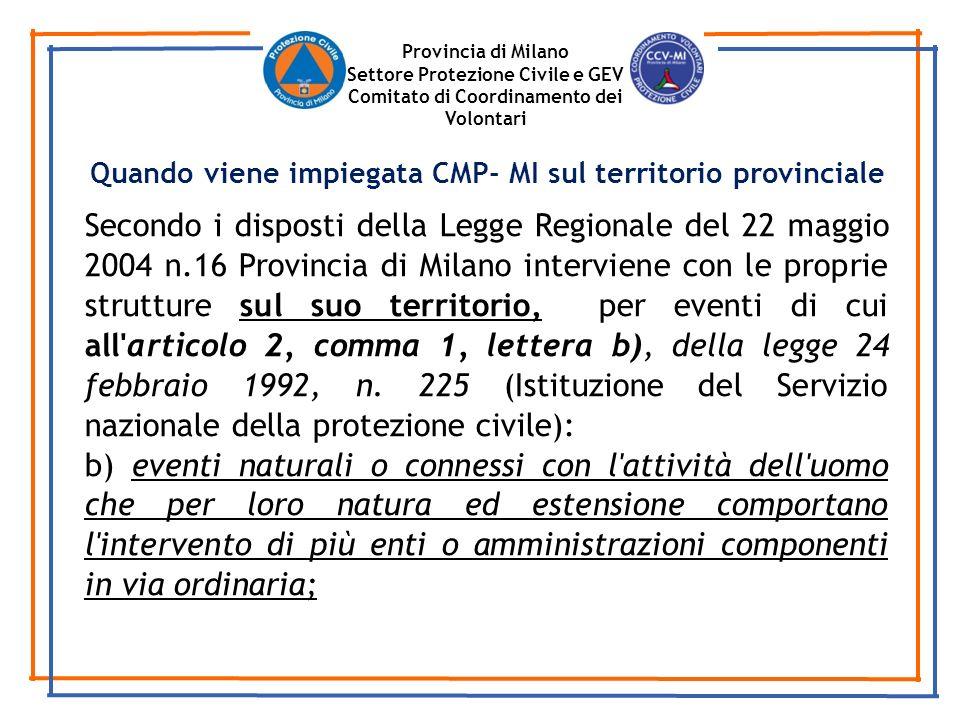 Provincia di Milano Settore Protezione Civile e GEV Comitato di Coordinamento dei Volontari Secondo i disposti della Legge Regionale del 22 maggio 200