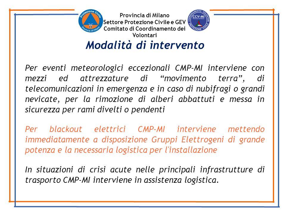 Provincia di Milano Settore Protezione Civile e GEV Comitato di Coordinamento dei Volontari Per eventi meteorologici eccezionali CMP-MI interviene con