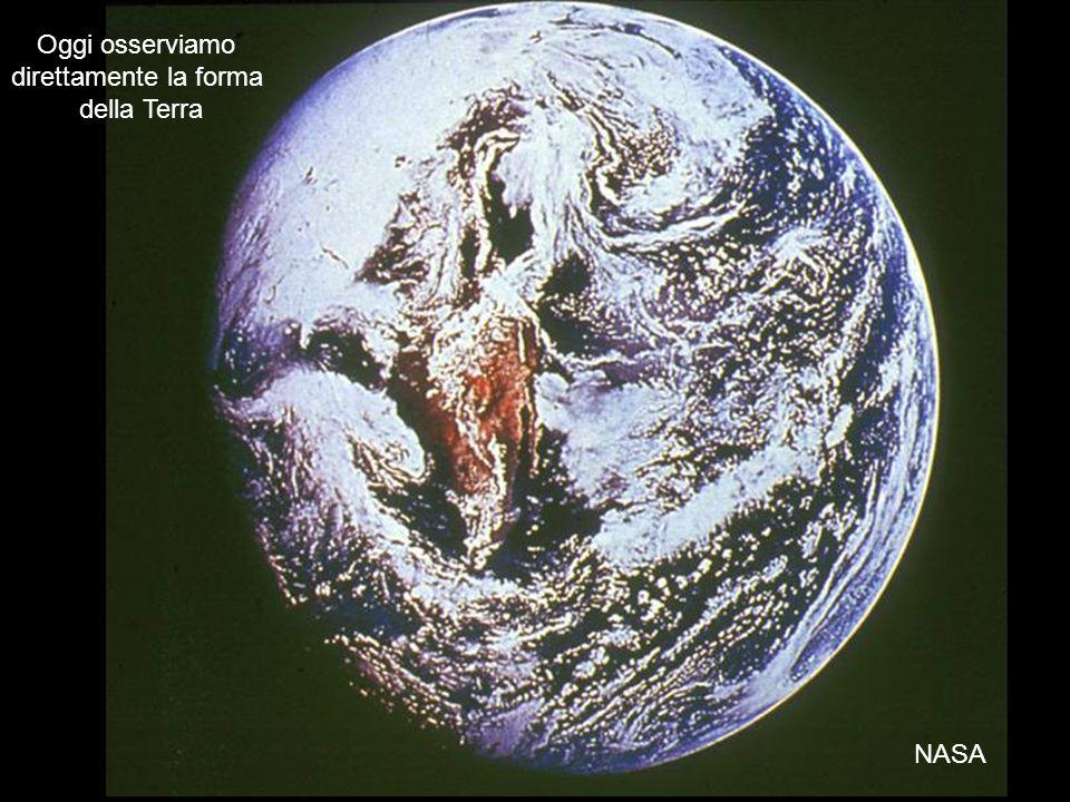 Bruno Marano La Misura del Mondo 2 Oggi osserviamo direttamente la forma della Terra NASA