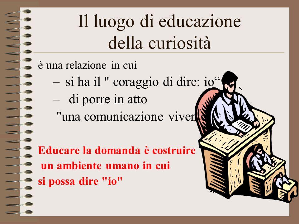 Quarto principio: il passaggio dalla curiosità alla studiosità è condizionato dall'affidabilità della relazione educativa.