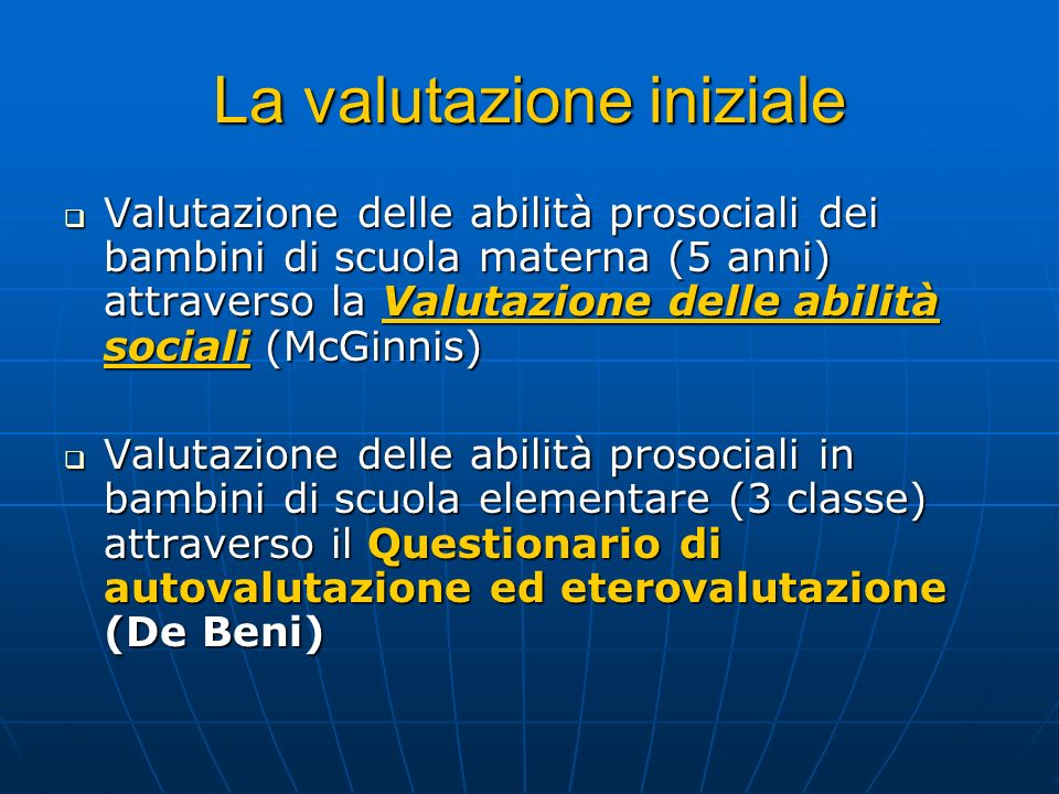 La valutazione iniziale Valutazione delle abilità prosociali dei bambini di scuola materna (5 anni) attraverso la Valutazione delle abilità sociali (M