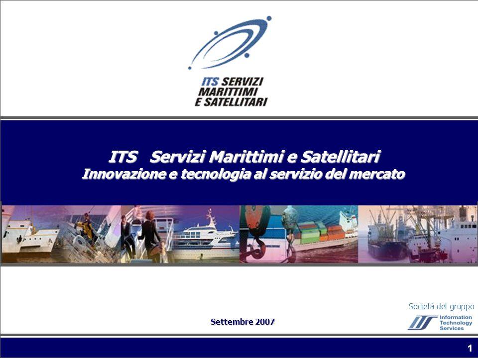 Società del gruppo 1 ITS Servizi Marittimi e Satellitari Innovazione e tecnologia al servizio del mercato Settembre 2007