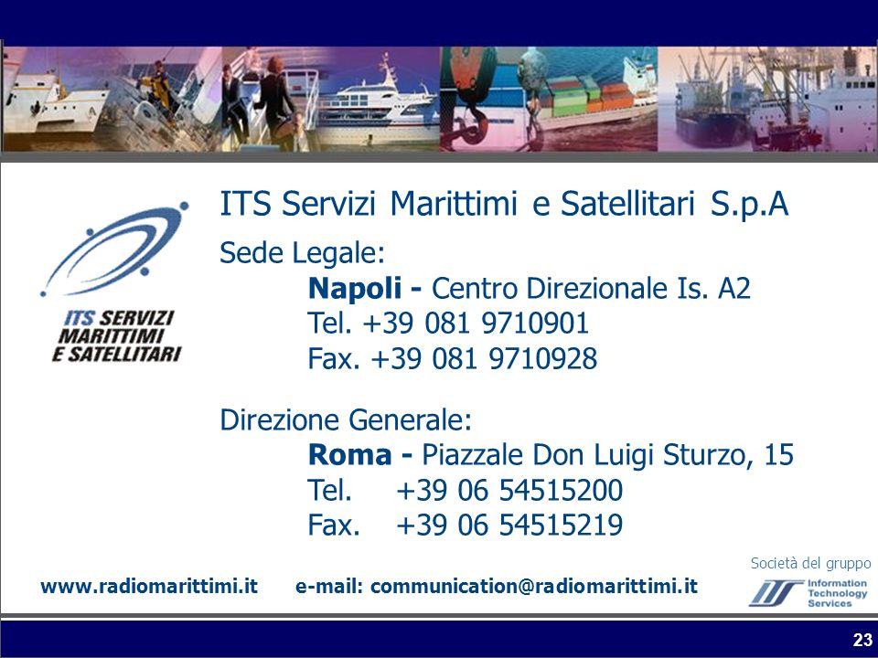 23 ITS Servizi Marittimi e Satellitari S.p.A Sede Legale: Napoli - Centro Direzionale Is. A2 Tel. +39 081 9710901 Fax. +39 081 9710928 Direzione Gener