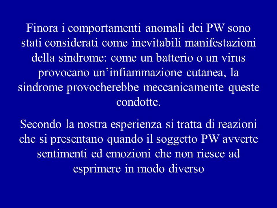 Finora i comportamenti anomali dei PW sono stati considerati come inevitabili manifestazioni della sindrome: come un batterio o un virus provocano uni