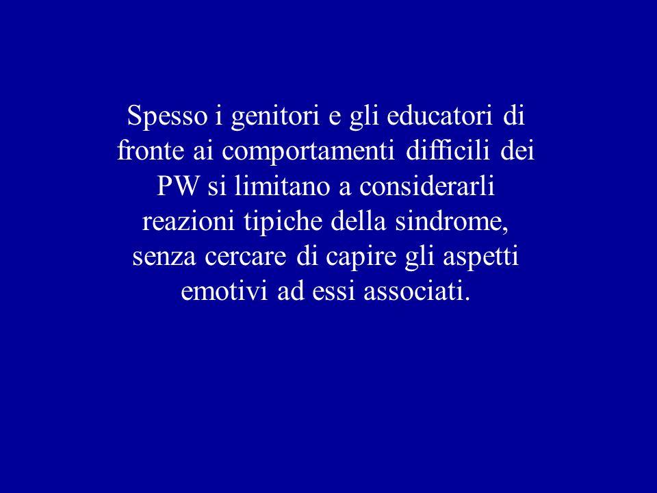 I PW hanno generalmente un basso livello di autostima, a causa dei loro limiti fisici e intellettivi, che provoca frequentemente disagio e sofferenza.