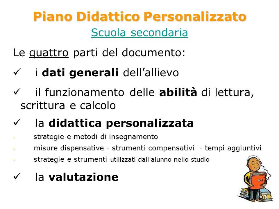 Piano Didattico Personalizzato Scuola secondaria Le quattro parti del documento: i dati generali dellallievo il funzionamento delle abilità di lettura