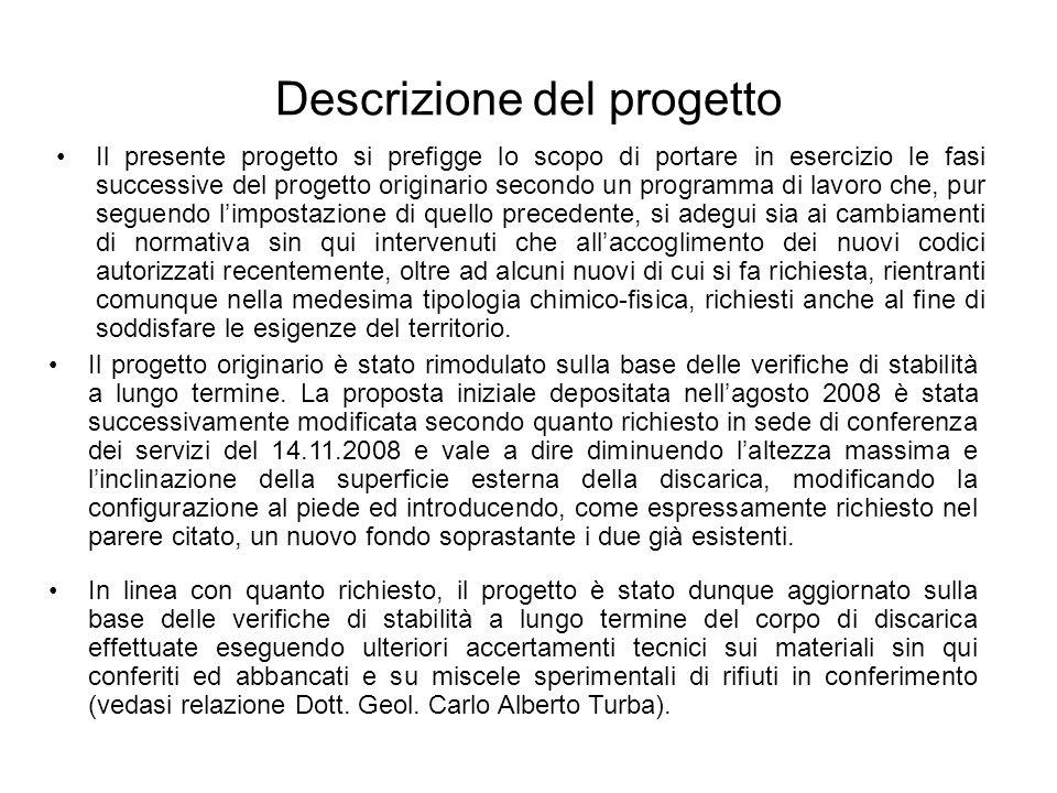 Descrizione del progetto Il presente progetto si prefigge lo scopo di portare in esercizio le fasi successive del progetto originario secondo un progr