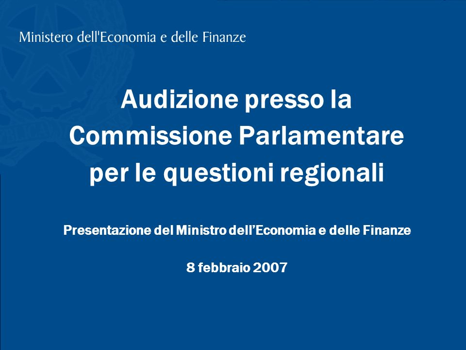 T. Padoa-Schioppa, Commissione Parlamentare per le questioni regionali; 8 febbraio 2007 Audizione presso la Commissione Parlamentare per le questioni