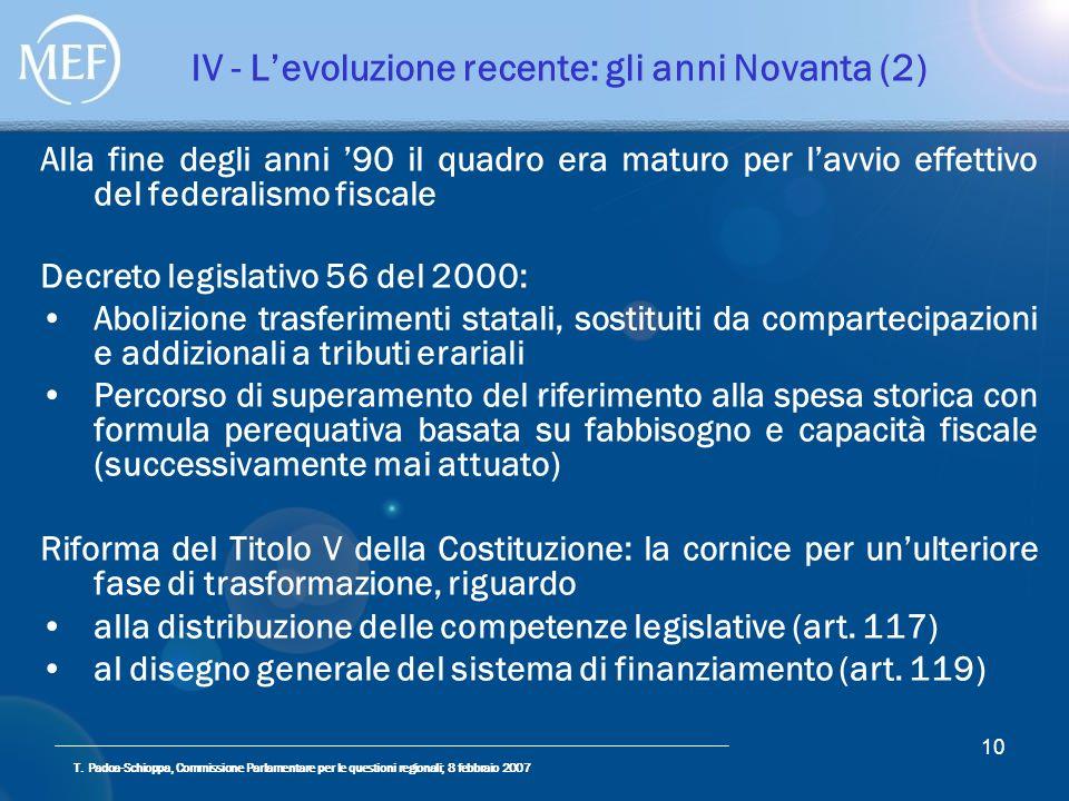 T. Padoa-Schioppa, Commissione Parlamentare per le questioni regionali; 8 febbraio 2007 10 IV - Levoluzione recente: gli anni Novanta (2) Alla fine de