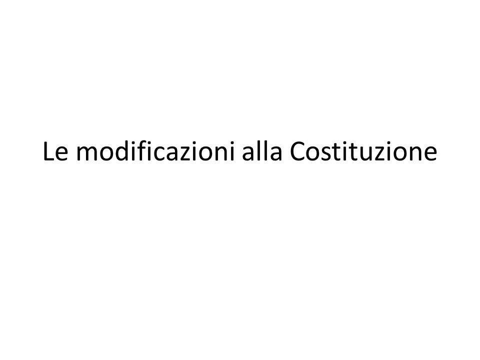 Le modificazioni alla Costituzione