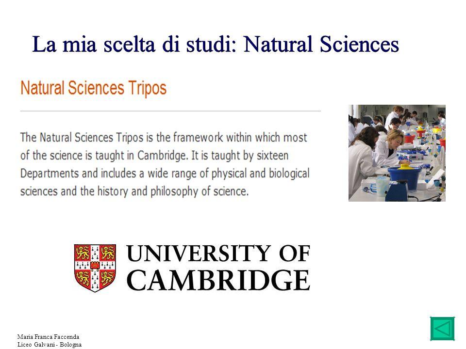 Maria Franca Faccenda Liceo Galvani - Bologna La mia scelta di studi: Natural Sciences