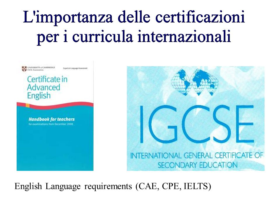 L'importanza delle certificazioni per i curricula internazionali English Language requirements (CAE, CPE, IELTS)