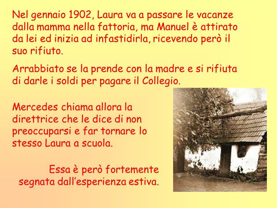 Nel gennaio 1902, Laura va a passare le vacanze dalla mamma nella fattoria, ma Manuel è attirato da lei ed inizia ad infastidirla, ricevendo però il s