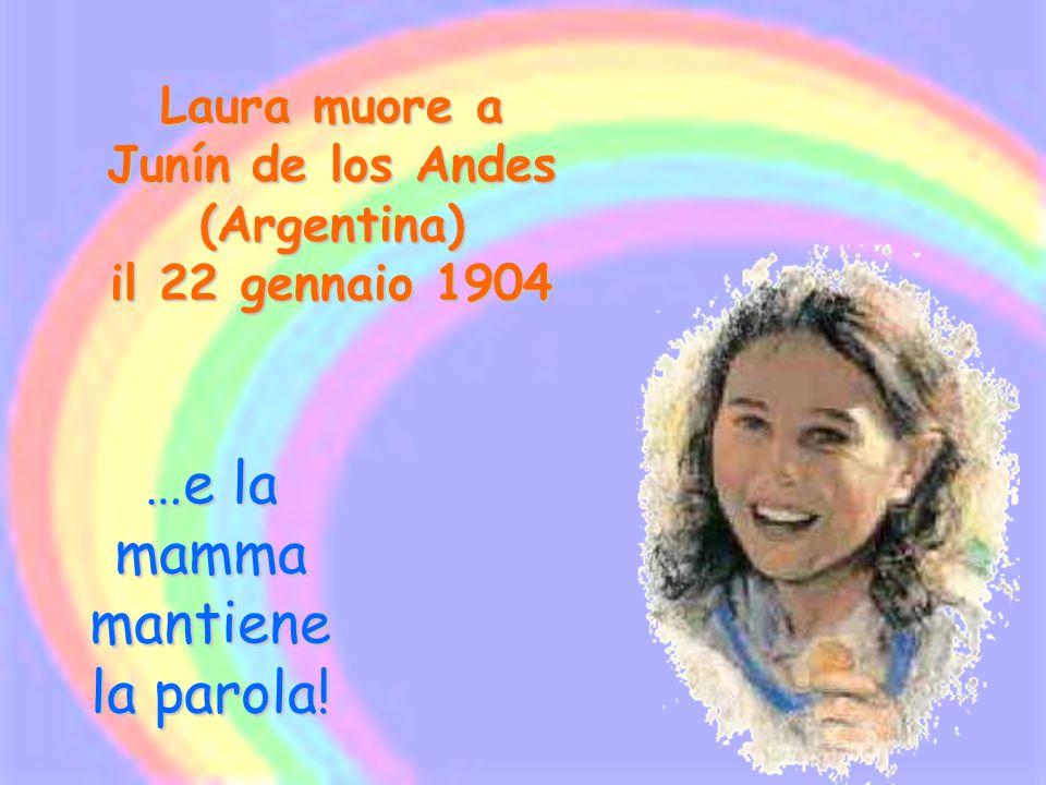 Laura muore a Junín de los Andes (Argentina) il 22 gennaio 1904 …e la mamma mantiene la parola!