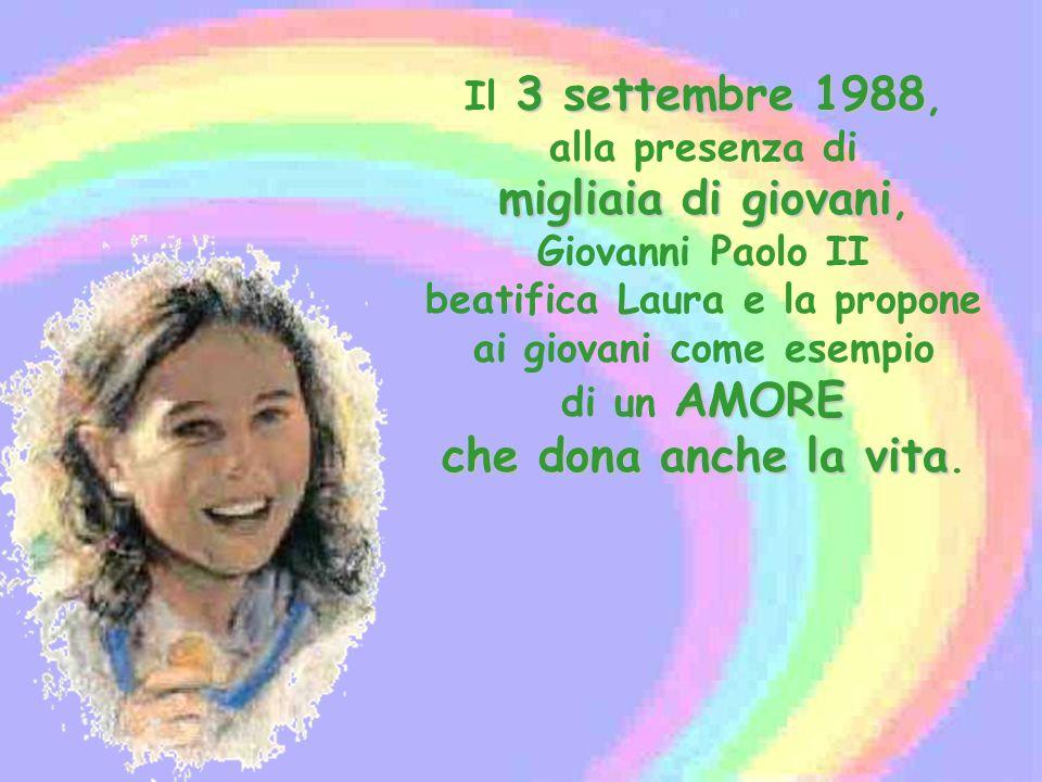3 settembre 1988 migliaia di giovani AMORE che dona anche la vita Il 3 settembre 1988, alla presenza di migliaia di giovani, Giovanni Paolo II beatifi