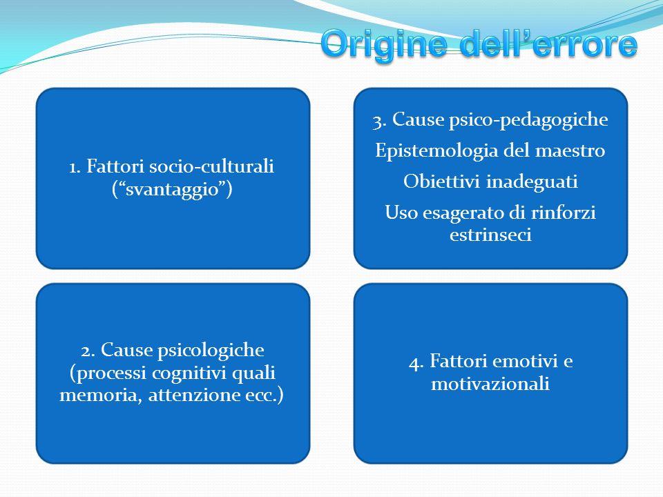 1. Fattori socio-culturali (svantaggio) 2.