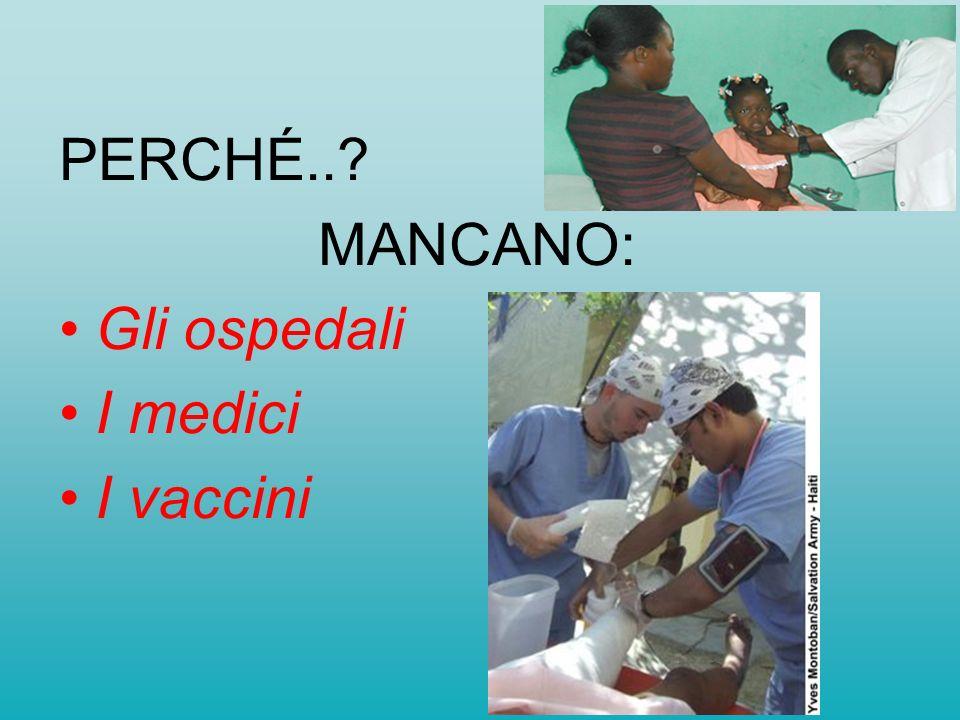 PERCHÉ..? MANCANO: Gli ospedali I medici I vaccini