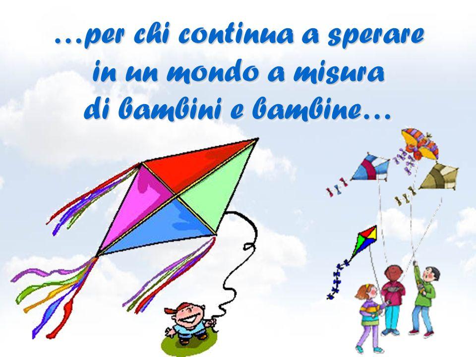 …e li affida fiduciosa al vento, per farli volare più in alto… …e li affida fiduciosa al vento, per farli volare più in alto…
