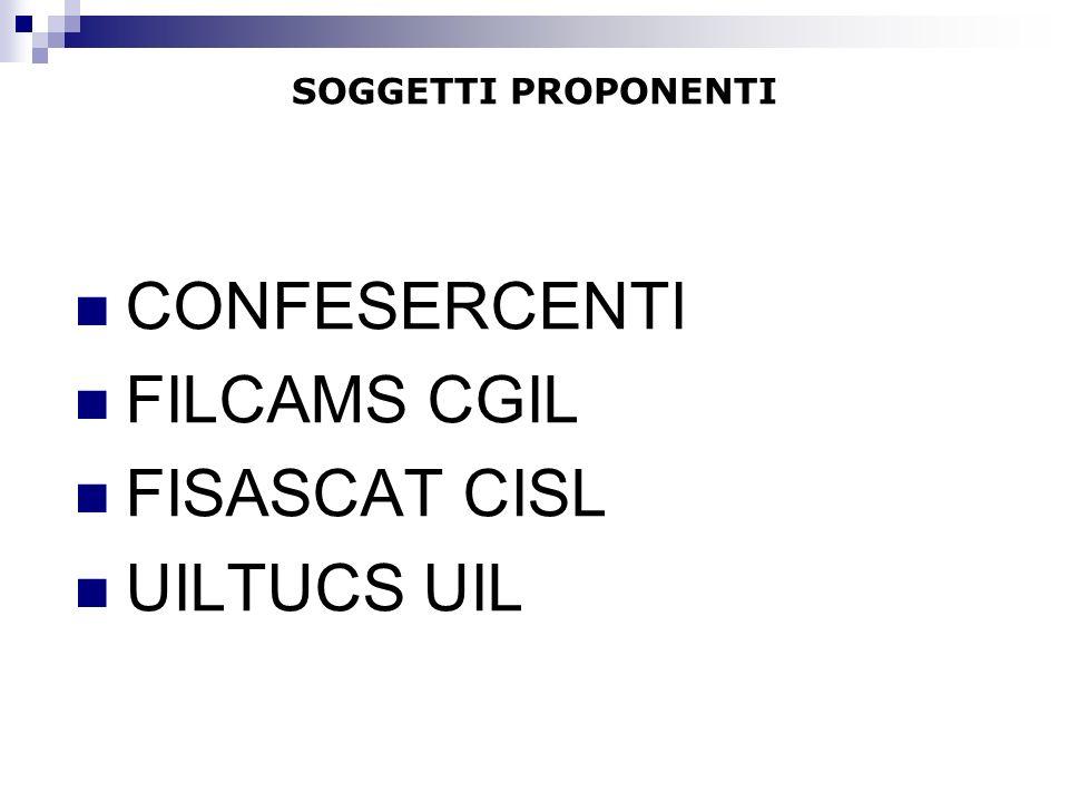 SOGGETTI PROPONENTI CONFESERCENTI FILCAMS CGIL FISASCAT CISL UILTUCS UIL