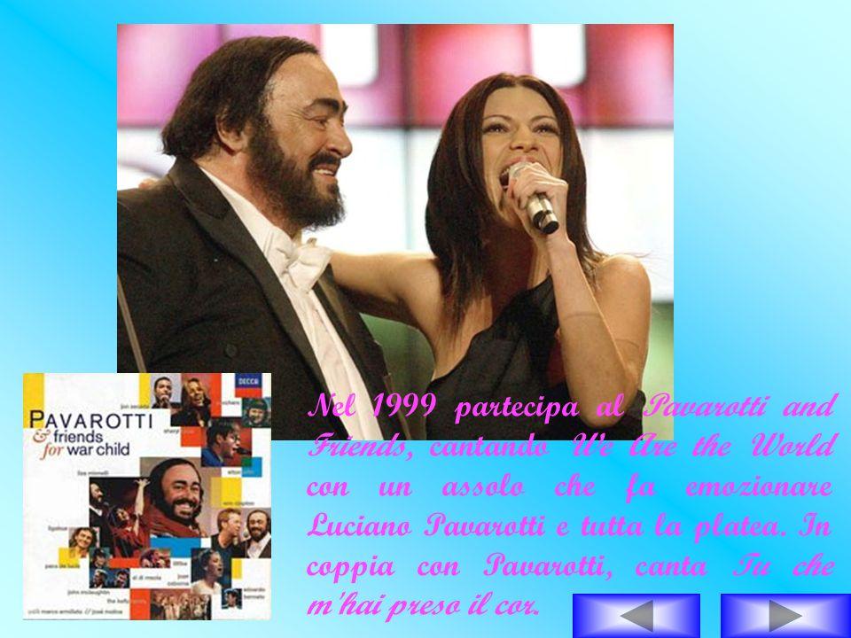 Nel 1999 partecipa al Pavarotti and Friends, cantando We Are the World con un assolo che fa emozionare Luciano Pavarotti e tutta la platea. In coppia