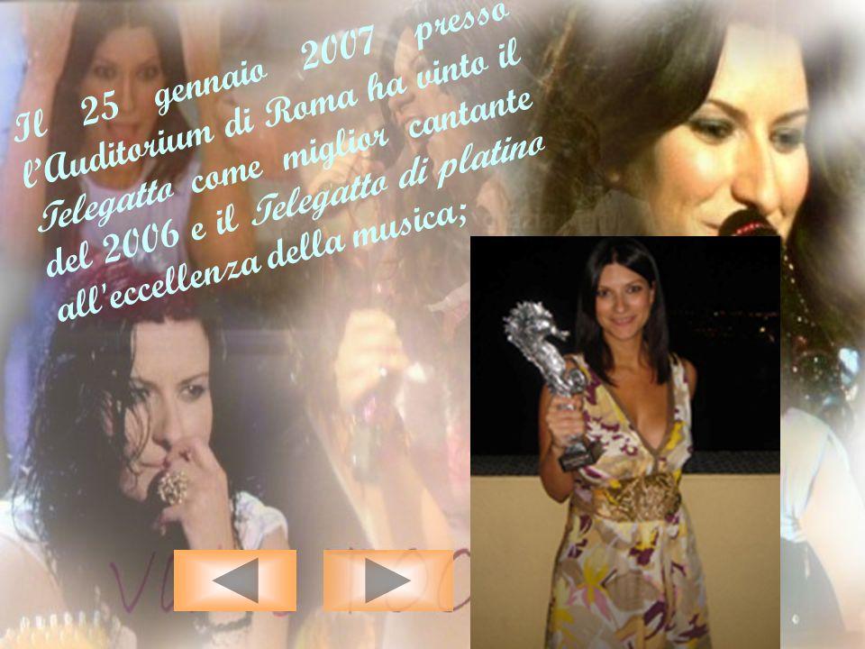 Il 25 gennaio 2007 presso lAuditorium di Roma ha vinto il Telegatto come miglior cantante del 2006 e il Telegatto di platino all'eccellenza della musi