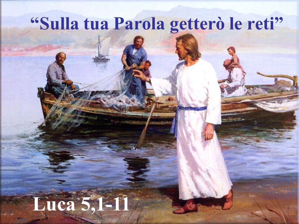 Sulla tua Parola getterò le reti Luca 5,1-11