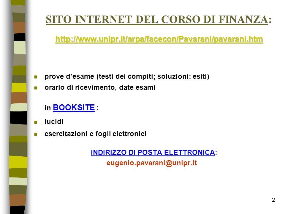 2 http://www.unipr.it/arpa/facecon/Pavarani/pavarani.htm http://www.unipr.it/arpa/facecon/Pavarani/pavarani.htm SITO INTERNET DEL CORSO DI FINANZA: ht
